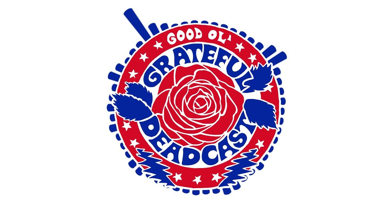 The Good Ol' Grateful Deadcast: Season 3 - Episode 9: Skull & Roses 50: Garcia
