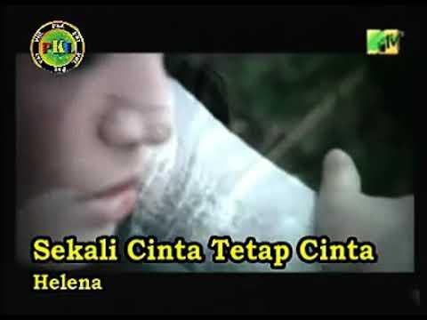 Helena IDOL - Sekali Cinta Tetap Cinta