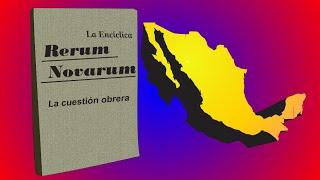 Encíclica Rerum Novarum  y su llegada a México