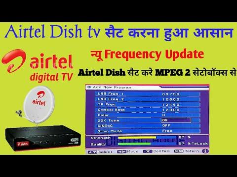 Airtel dish tv सैट करना सैट करे MPEG 2 सेटोबॉक्स से न्यू Frequency से