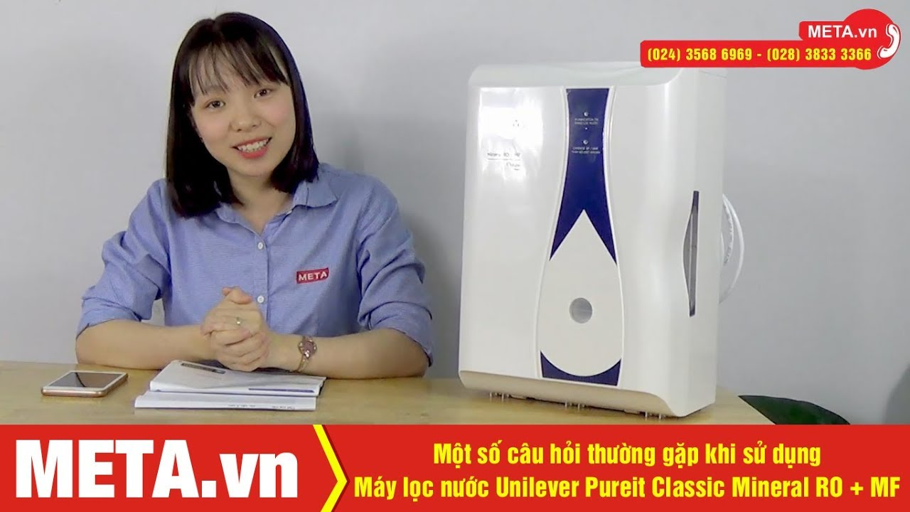 Máy lọc nước Unilever Pureit Classic Mineral RO + MF và những câu hỏi thường gặp khi dùng