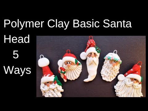 Basic Polymer Clay Santa Heads 5 Ways
