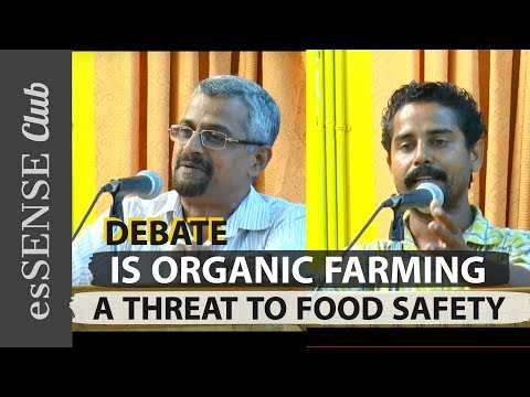Debate: Is organic farming a threat to food safety? - Dr K.M. Sreekumar V/s Illias K.P