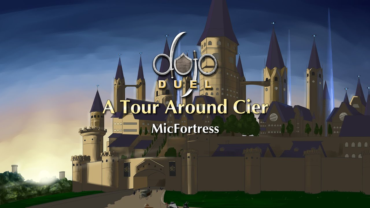 MicFortress - A Tour Around Cier (Dojo Duels Lore)