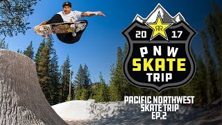 Rockstar Pacific Northwest Skate Trip | Episode 2