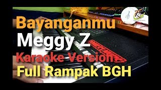 BAYANGANMU - MEGGY Z   Full Koplo Rampak BGH Sampling KARAOKE