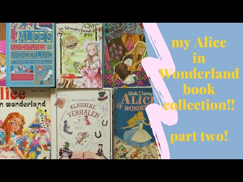 My Alice In Wonderland Book Collection! Part 2!