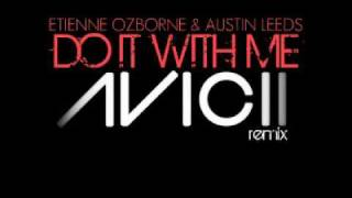 Etienne Ozborne & Austin Leeds - Do It With Me - Avicii remix