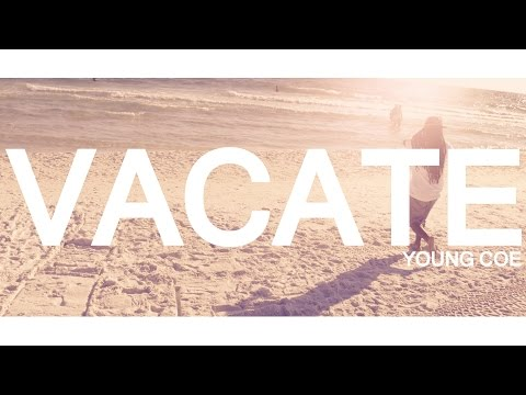 Vacate - Young Coe (Original Music Video)