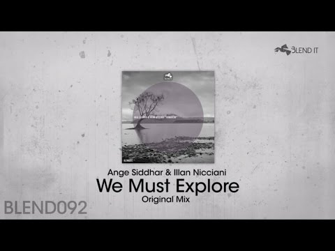Ange Siddhar, Illan Nicciani - We Must Explore (Original Mix)
