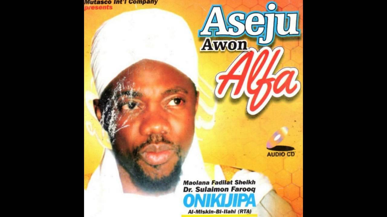 Download Fadilat Sheikh Sulaimon Farooq Onikijipa - Aseju Awon Alfa