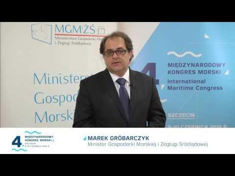 Marek Gróbarczyk - Minister Gospodarki Morskiej i Żeglugi Śródlądowej zaprasza na Kongres Morski