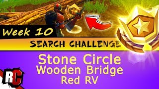 Fortnite WEEK 10 Search Challenges (Search between Stone Circle, Wooden Bridge and Red RV)