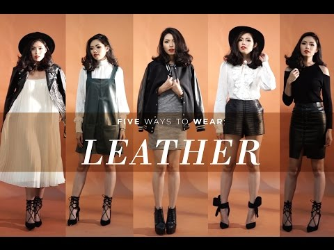 5 WAYS TO WEAR: LEATHER
