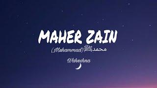 Maher zain - Muhammad (pbuh).Waheshna(Lyrics Translation)