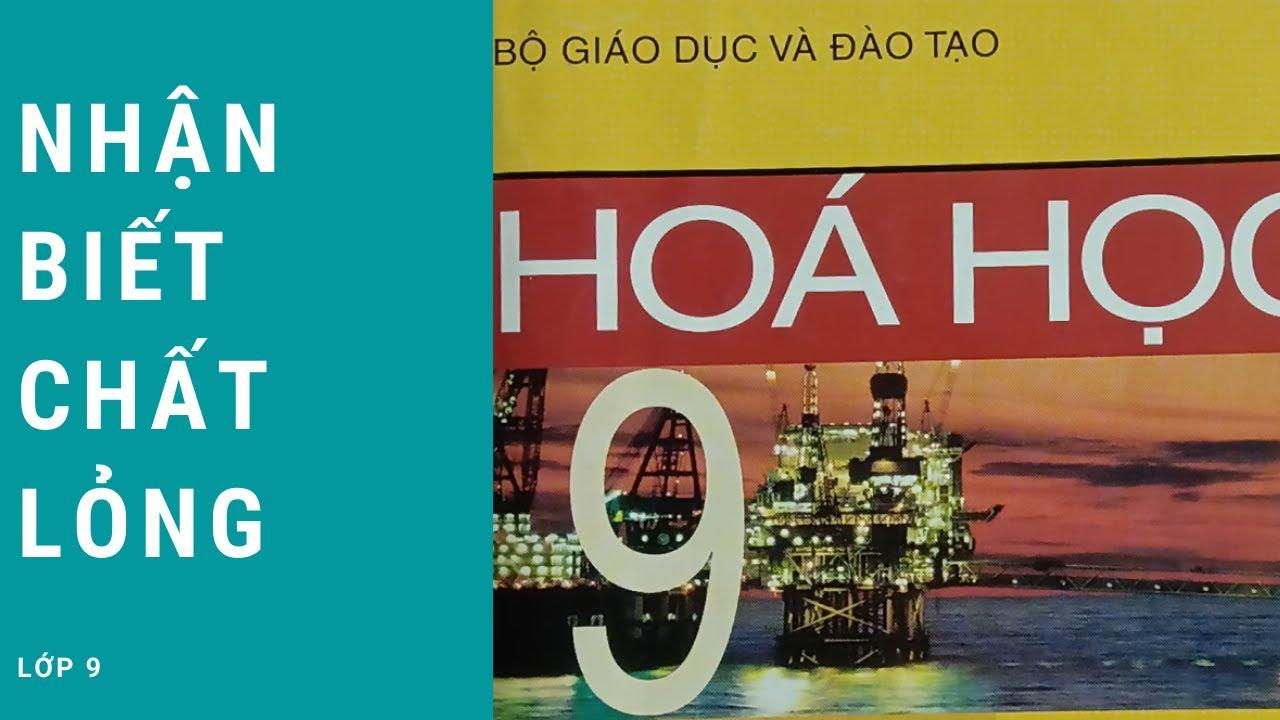 NHẬN BIẾT CHẤT LỎNG – HÓA HỌC LỚP 9 – SÁCH GIÁO KHOA – Giải bài tập hóa học   giaibaitapHoaHoc