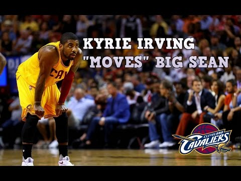 Kyrie Irving MIX  Moves Big Sean