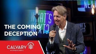 The Coming Deception - Revelation 13:11-18 - Skip Heitzig