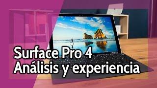 Surface Pro 4 - Análisis y experiencia de uso en Español