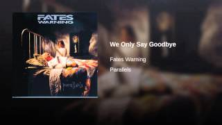 We Only Say Goodbye