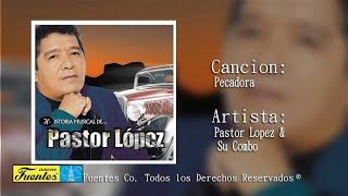 Pecadora  - Pastor Lopez Y Su Combo / Discos Fuentes
