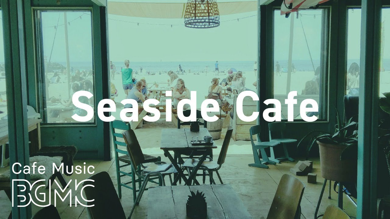 Seaside Cafe: Soft Jazz & Sweet Bossa Nova with Ocean Sounds for Calm, Work, Study at Home