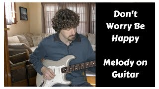 Don't Worry Be Happy - Melody - Guitar Lesson