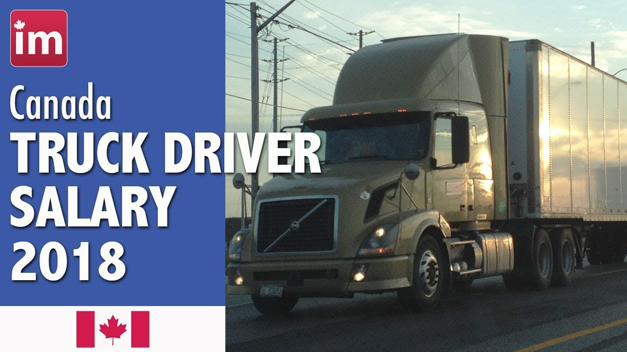 Trucking Jobs Calgary >> Truck Driver Salary In Canada 2018 Wages In Canada
