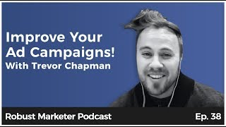 🔥 Ad Segmentation Tactics With Trevor Chapman | RBM E38