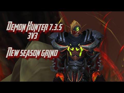 [Patch 7.3.5] Demon Hunter 3v3    New season Grind!