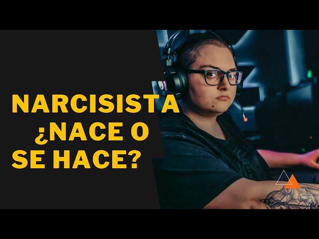 ¿La persona narcisista nace o se hace?