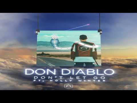 Don Diablo Ft. Holly Winter - Don't let go