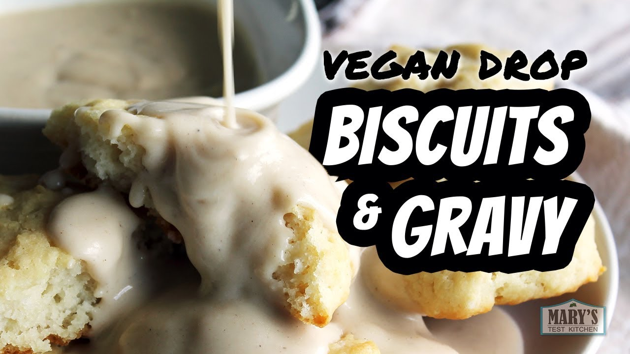 EASY VEGAN DROP BISCUITS & GRAVY | Recipe by Mary's Test Kitchen