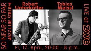 Robert Unterköfler & Tobias Meissl LIVE at ZWE