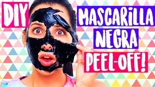 MASCARILLA NEGRA PEEL OFF DIY!! REMUEVE TUS PUNTOS NEGROS!