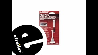 etrailer   Loctite Rearview Mirror Adhesive Review