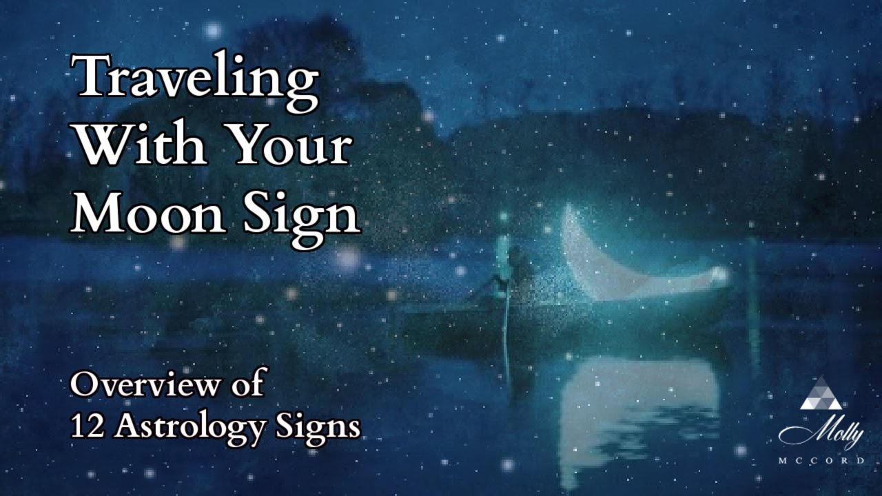 Traveling With Your Moon Sign ~ Overview of 12 Astrology Signs – Podcast