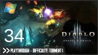 Diablo 3: Reaper of Souls (PC) - Pt.34 [Difficulty Torment I]