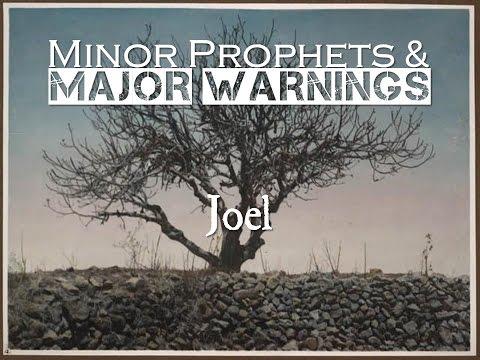 Minor Prophets and Major Warnings - Joel 1 (January 15, 2017)