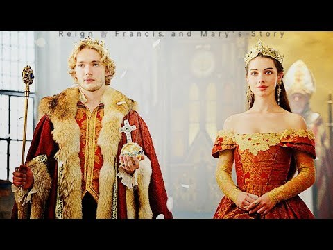 Reign ♕ Francis and Mary's Story