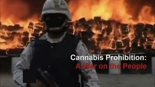 Cannabis Prohibition: A War on the People (Pot Documentary)