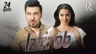 Iztirob (o'zbek serial) | Изтироб (узбек сериал) 24-qism