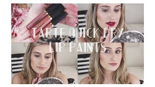 Tarte Quick Dry Lip Paints | Entire Collection &  Lip Swatches