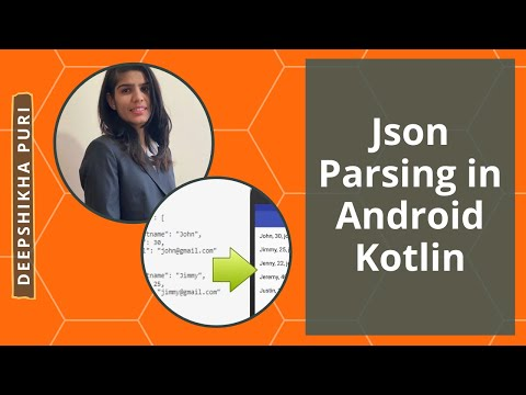 Json parsing in android kotlin - Deepshikha Puri: Android