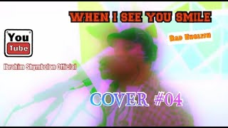 Bad English - When I See YOU Smile Cover (Official Cover Singer) #04