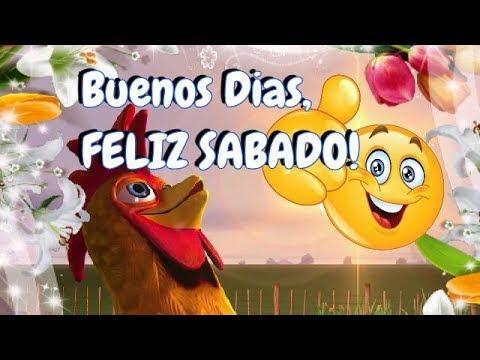 Buenos Dias Feliz Y Bendecido Sabado Youtube