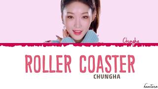 Chungha 청하 – Roller Coaster Lyrics Color Coded Han Rom Eng