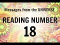 READING # 18 * YOUR MESSAGE FROM THE UNIVERSE