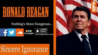 Sincere 6 | Reasons Ronald Reagan Was a Terrible President