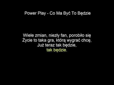 [KARAOKE]Power Play - Co Ma Być To Będzie + tekst [NAJLEPSZA]